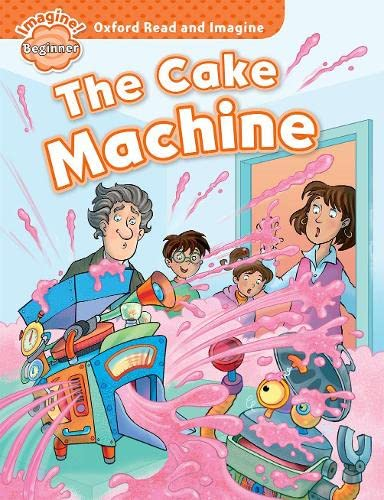 9780194722254: Oxford Read and Imagine: Oxford Read & Imagine Beginning. The Cake Machine