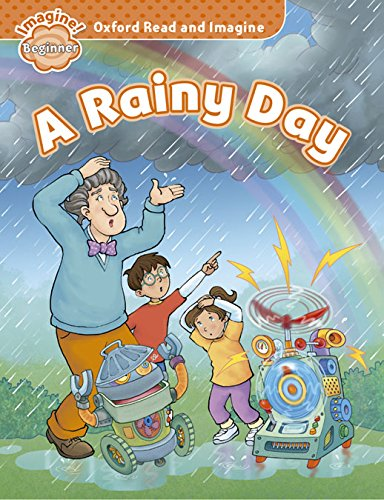 9780194722278: Oxford Read and Imagine: Beginner: A Rainy Day