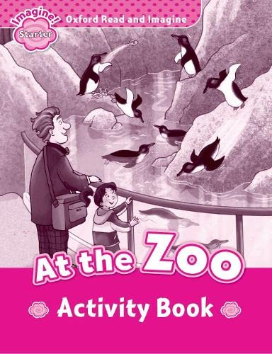 9780194722315: Oxford Read and Imagine: Starter: At the Zoo Activity Book
