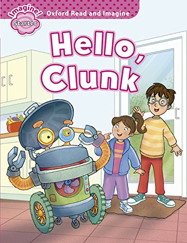9780194722377: Oxford Read and Imagine: Oxford Read & Imagine Starter Hello Clunk