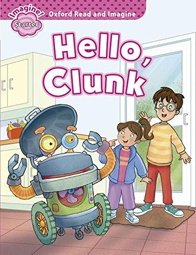 9780194722377: Oxford Read & Imagine: Starter: Hello, Clunk (Oxford Read and Imagine)