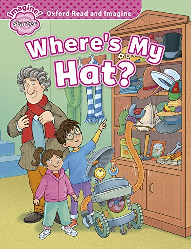 9780194722407: Oxford Read and Imagine: Oxford Read & Imagine Starter Where'S My Hat?