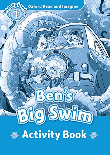 9780194722438: Oxford Read & Imagine 1 Bens Big Swim Activity Book
