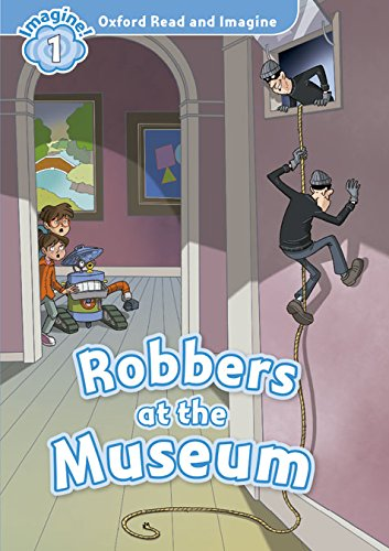 9780194722582: Oxford Read & Imagine: Level 1: Robbers at the Museum