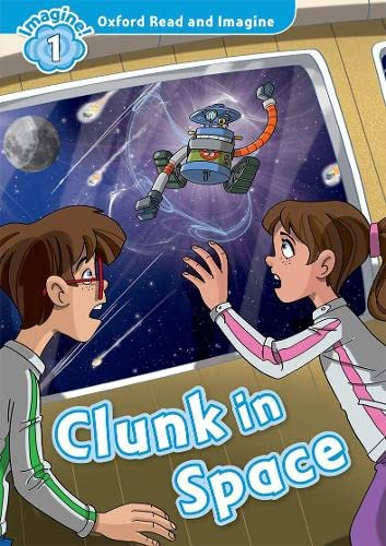 9780194722681: Oxford Read and Imagine: Level 1: Clunk in Space