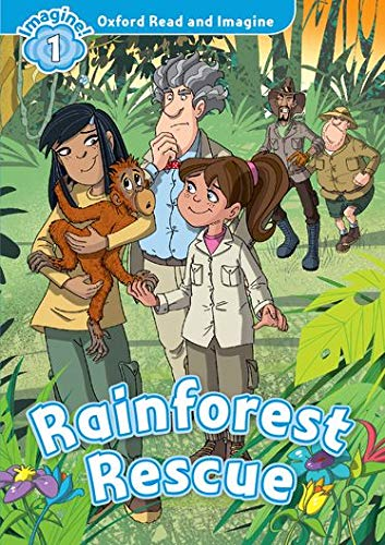 9780194722698: Oxford Read and Imagine: Level 1: Rainforest Rescue