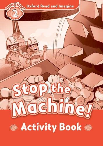 9780194722780: Oxford Read and Imagine 2. Stop the Machine Activity Book