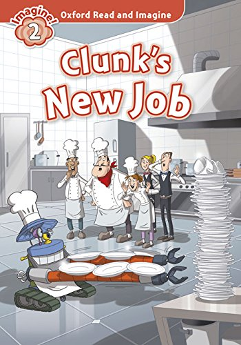 9780194722889: Oxford Read and Imagine: Level 2:: Clunk's New Job audio CD pack