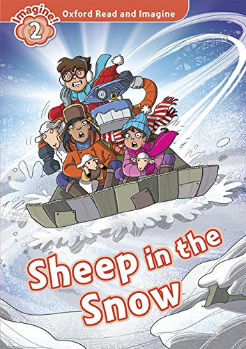 9780194722896: Oxford Read and Imagine: Level 2: Sheep In The Snow CD Pack: Fiction Graded Reader series for young learners - partners with non-fiction series Oxford Read and Discover