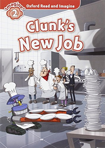 9780194723022: Oxford Read and Imagine: Level 2:: Clunk's New Job