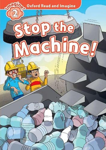 9780194723046: Oxford Read and Imagine: Level 2: Stop the Machine