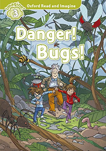 9780194723176: Oxford Read and Imagine: Level 3:: Danger! Bugs! audio CD pack