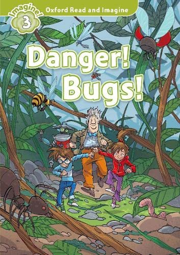 9780194723299: Oxford Read and Imagine: Level 3: Danger! Bugs!