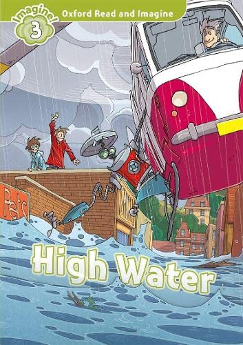 9780194723312: Oxford Read and Imagine: Level 3:: High Water