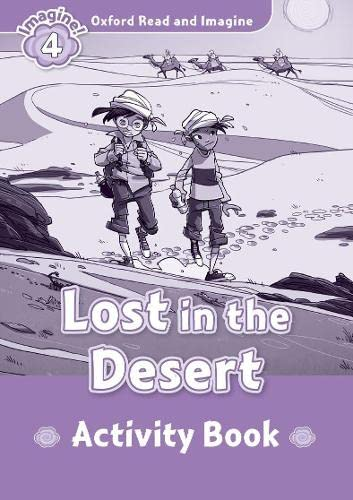 9780194723381: Oxford Read and Imagine: Level 4: Lost in the Desert Activity Book