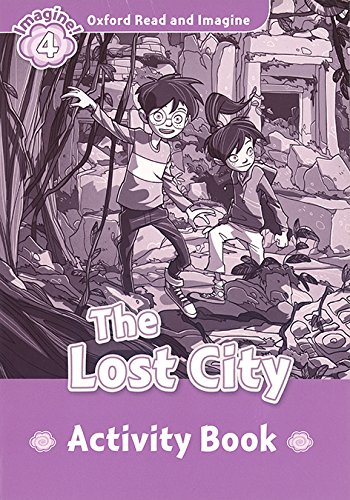 9780194723398: Oxford Read and Imagine: Level 4: The Lost City Activity Book