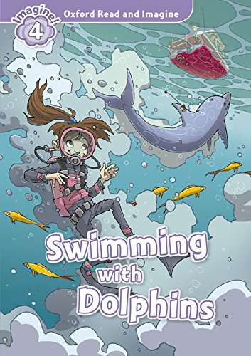 9780194723497: Oxford Read and Imagine: Level 4:: Swimming With Dolphins audio CD pack
