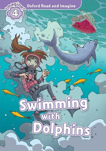 9780194723619: Oxford Read and Imagine: Level 4:: Swimming With Dolphins