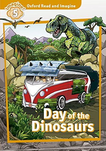 9780194723701: Oxford Read & Imagine: Level 5: Day of the Dinosaurs CD Pack: Fiction Graded Reader Series for Young Learners - Partners with Non-Fiction Series Oxford Read and Discover