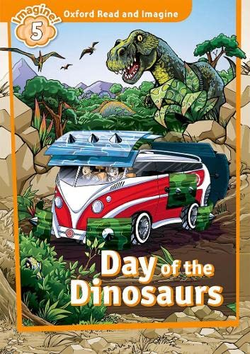 9780194723749: Oxford Read & Imagine: Level 5: Day of the Dinosaurs