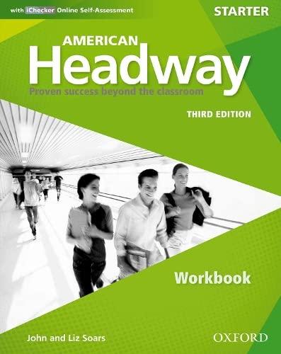 9780194725460: American Headway Third Edition: Level Starter Workbook: With iChecker Pack (American Headway, Level Starter)