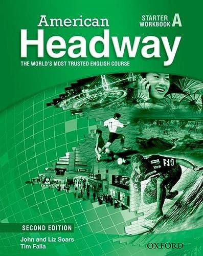 American Headway Starter: Workbook Starter A (9780194729345) by John Soars; Liz Soars
