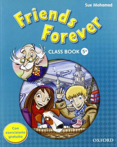 9780194730792: Friends forever. Class book-Workbook. Per la Scuola elementare. Con espansione online: 5