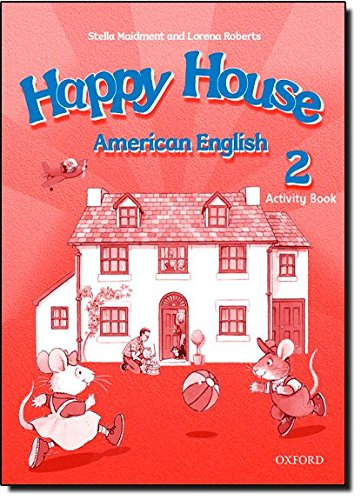 Happy House. 2 Activity Book: Stella Maidment, Lorena