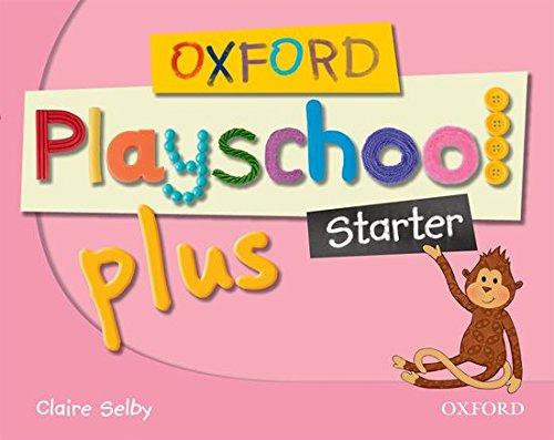9780194734073: Oxford Playschool Plus. Starter: Class Book