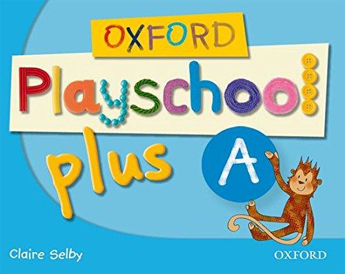 9780194734097: Oxford Playschool Plus A: Class Book - 9780194734097