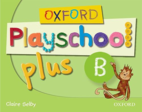 9780194734110: Oxford Playschool Plus B: Class Book - 9780194734110