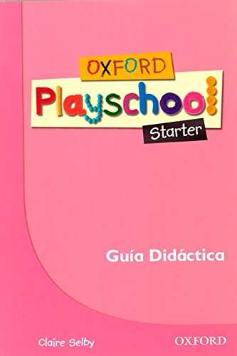 9780194734127: OXF PLAYSCHOOL STARTER GUIA (ESP)