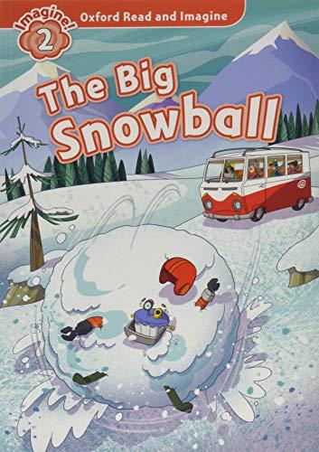 OXFORD READ & IMAGINE 2 THE BIG SNOWBALL