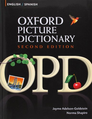 9780194740098: Oxford Picture Dictionary English-Spanish: Bilingual Dictionary for Spanish speaking teenage and adult students of English (Oxford Picture Dictionary 2E)