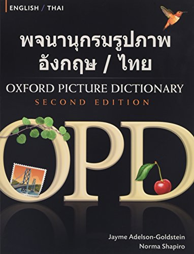 9780194740180: Oxford Picture Dictionary English-Thai: Bilingual Dictionary for Thai speaking teenage and adult students of English (Oxford Picture Dictionary 2E)