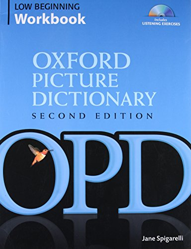 9780194740401: Oxford Picture Dictionary Low Beginning Workbook: Vocabulary reinforcement activity book with 3 audio CDs (Oxford Picture Dictionary 2E)