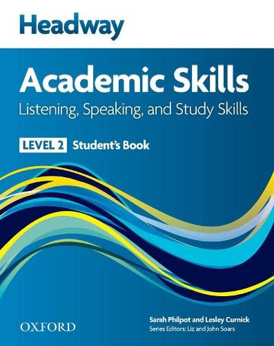 9780194741576: New headway academic skills: listening, speaking & study skills. Student's book. Per le Scuole superiori: Headway Academic Skills: 2: Listening, Speaking, and Study Skills Student's Book