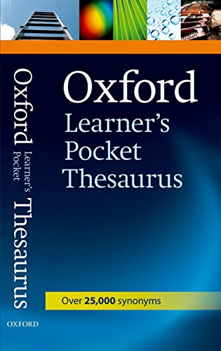 9780194752046: Oxford Learner's Pocket Thesaurus: A dictionary of synonyms for learners of English.