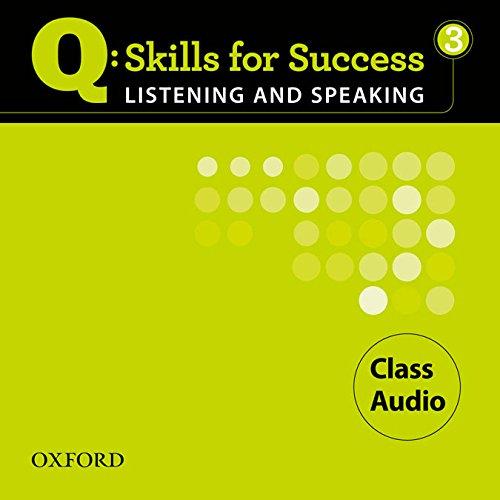 9780194756075: Q: Skills for Success 3 Listening & Speaking Class Audio (Q Skills for Success Listening and Speaking)