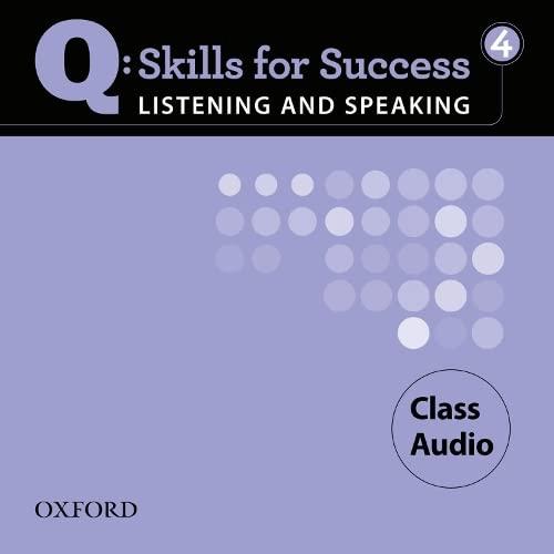 9780194756082: Q: Skills for Success 4 Listening & Speaking Class Audio (Q Skills for Success Listening and Speaking)