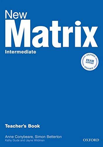 New Matrix: Intermediate: Teacher s Book (Paperback): Kathy Gude, Jane