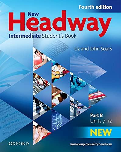 9780194768665: New Headway: Intermediate B1: Student's Book B Students Book B Intermediate Level