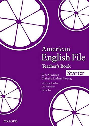 9780194774017: American English File Starter: Teacher's Book (American English File First Edition)