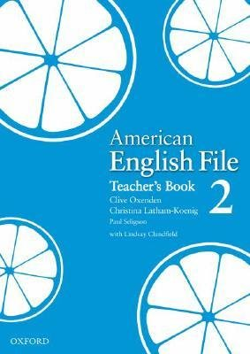 American English File 2 Teacher's Book: Oxenden, Clive; Latham-Koenig, Christina; Seligson, Paul