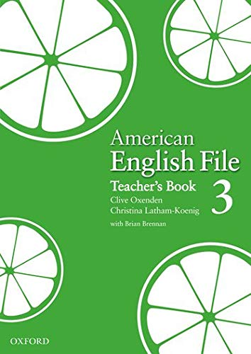 American English File Level 3: Teacher s: Clive Oxenden, Christina