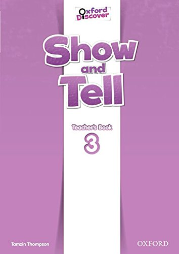 9780194779319: Oxford Show and Tell 3: Teacher's Book