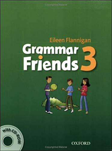 Grammar Friends 3: Student's Book with CD-ROM: Ward, Tim; Flannigan,
