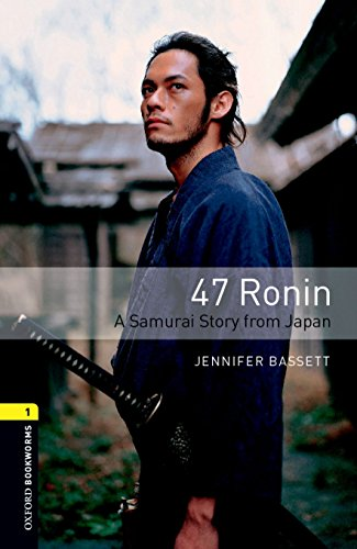 9780194786041: Oxford Bookworms Library: Level 1:: 47 Ronin: A Samurai Story from Japan audio CD pack