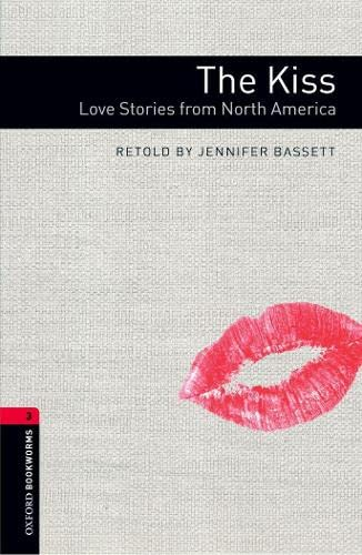 9780194786157: Oxford Bookworms Library: Stage 3: The Kiss: Love Stories from North America