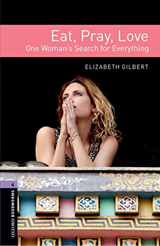 9780194786164: Oxford Bookworms Libraryeat Pray Love Level 4
